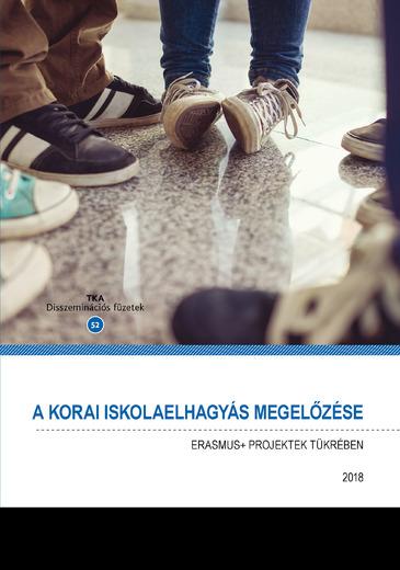 A korai iskolaelhagyás megelőzése Erasmus projektek tükrében